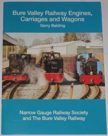 Bure Valley Railway Engines, Carriages and Wagons, by Gerry Balding